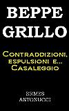 Beppe Grillo: contraddizioni, espulsioni e...Casaleggio