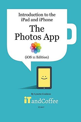 The Photos App on the iPad and iPhone (iOS 11 Edition) ebook