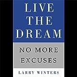 Live the Dream: No More Excuses