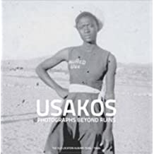 Usakos: Photographs Beyond Ruins: the Old Location Albums 1920s-1960s 2015