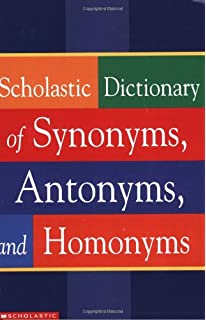 Buy Scholastic Pocket Dictionary Of Synonyms Antonyms And Homonyms
