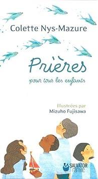 Prières pour tous les enfants par Colette Nys-Mazure