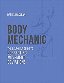 Amazon body mechanic the self help guide to correcting body mechanic the self help guide to correcting movement deviations by maclean fandeluxe Gallery