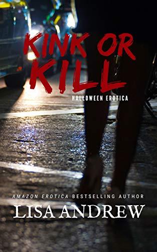 Kink or Kill: Halloween Erotica