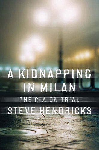 A Kidnapping in Milan: The CIA on Trial cover