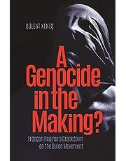 A Genocide in the Making?: Erdogan Regime's Crackdown on the Gülen Movement