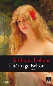 L'héritage Belton / Le domaine de Belton par Trollope