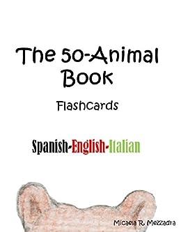 The 50-Animal Book (Spanish English Italian): Animales desde