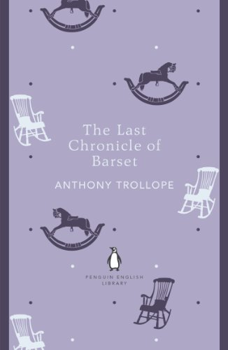 The Last Chronicle of Barset (Chronicles of Barsetshire Book 6)