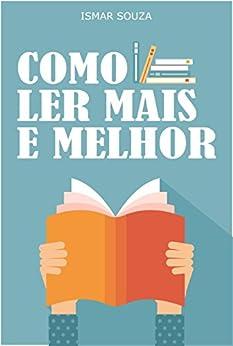 Leitura Eficiente - Como Ler Mais e Melhor por [Souza, Ismar]