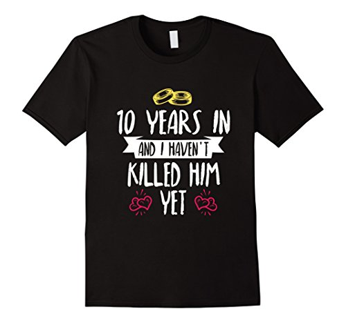 Mens 10 Years Anniversary Gift Idea for Her - 10 Years In T-Shirt 3XL Black