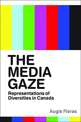 The Media Gaze: Representations of Diversities in Canada