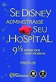 capa de Se Disney Administrasse Seu Hospital. 9 1/2 Coisas que Você Mudaria