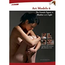 Art Models 6: The Female Figure in Shadow and Light