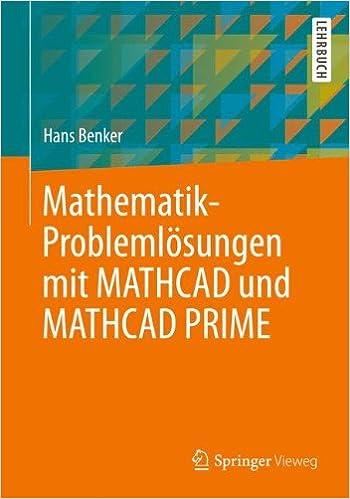 Mathematik-Problemlösungen mit MATHCAD und MATHCAD PRIME (German ...