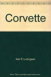 Corvette: America's star-spangled sports car;: The complete history, (An Automobile quarterly library series book)