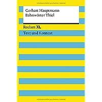 Bahnwärter Thiel. Textausgabe mit Kommentar und Materialien: Reclam XL – Text und Kontext