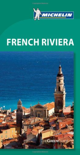 Michelin Green Guide French Riviera, 7e (Green Guide/Michelin)