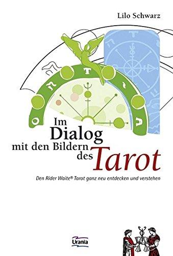 Im Dialog mit den Bildern des Tarot: Den Rider Waite Tarot ganz neu entdecken und verstehen Gebundenes Buch – 1. Februar 2005 Lilo Schwarz Königsfurt-Urania Verlag 3038190659 Lebensdeutung