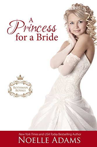 A Princess for a  Bride (Rothman Royals Book 2) by [Adams, Noelle]