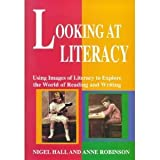 Looking at Literacy, Nigel Hall and Anne Robinson, 043508898X
