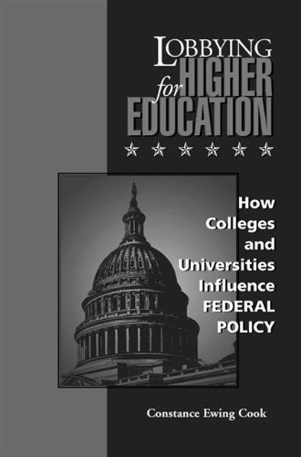 Lobbying for Higher Education : How Colleges and Universities Influence Federal Policy (Vanderbilt Issues in Higher Education) by Cook, Constance Ewing (May 15, 1998) Paperback