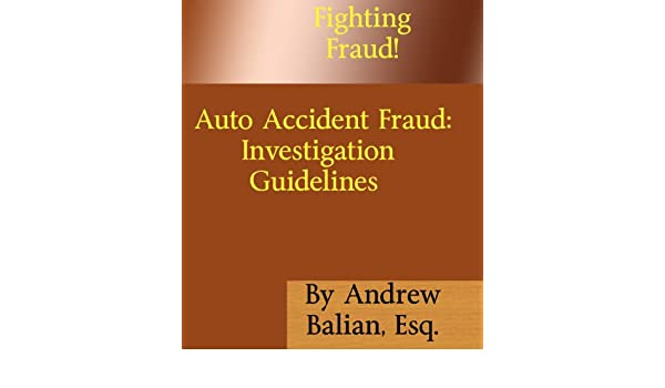 Auto Accident Fraud: Investigation Guidelines