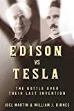 Edison vs. Tesla: The Battle over Their Last