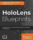 HoloLens Blueprints: Build immersive AR and Mixed