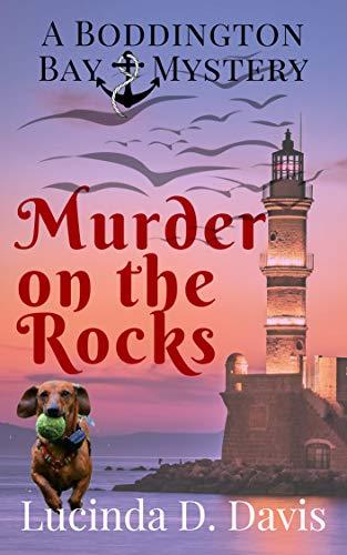 Murder on the Rocks (Boddington Bay Cozy Mystery Series)