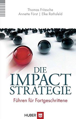 Die Impact-Strategie: Führen für Fortgeschrittene
