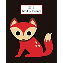 2016 Weekly Planner: Fox! Plan Your Year!