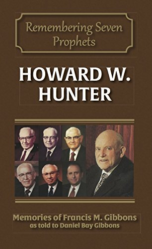 Howard W. Hunter (Remembering Seven Prophets Book 5)