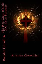 The Red Cross of Gold XX:.: Cross Purposes (The Assassin Chronicles Book 20)