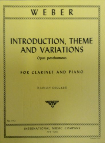 Introduction, Theme and Variations. Opus posthumous. For clarinet and piano, etc. < [By] C. M. von Weber.-Edited by Stanley Drucker. > [Score and part.]