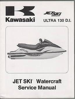 2001 kawasaki jet ski ultra 130 d i service manual manufacturer rh amazon com 2010 Kawasaki Ultra LX Jet Ski Kawasaki 900 STX Jet Ski
