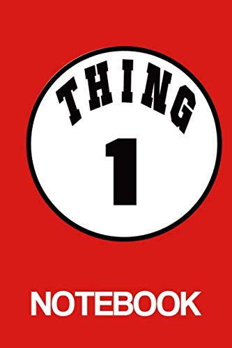 Thing1 Notebook: Get this Dr Seus Cat inspired Thing1 Notebook Great World Book Day and Absolutely A Perfect Gift For Any Fancy Dress Party -