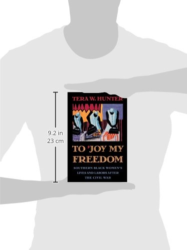 a review of the book to joy my freedom by tera hunter Hunter weaves a rich tapestry of the culture and experience of black women workers in the post-civil war south using a variety of sources, she follows african-american working women from their newfound optimism and hope at the end of the civil war to their struggles as free domestic laborers in the homes of their former masters.