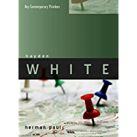 Hayden White (Key Contemporary Thinkers) (English Edition)