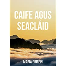 Caife agus seacláid (Irish Edition)