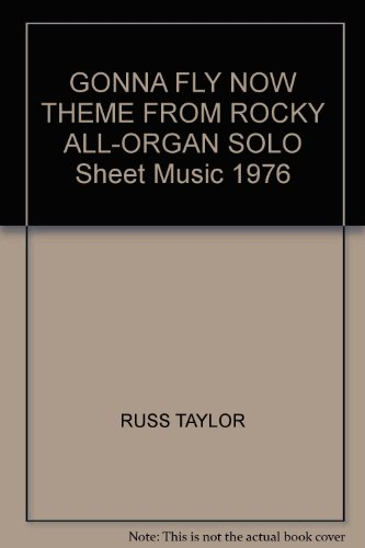 Organ Solo Sheet Music (GONNA FLY NOW THEME FROM ROCKY ALL-ORGAN SOLO Sheet Music 1976)