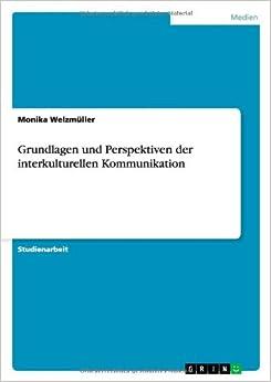Grundlagen und Perspektiven der interkulturellen Kommunikation