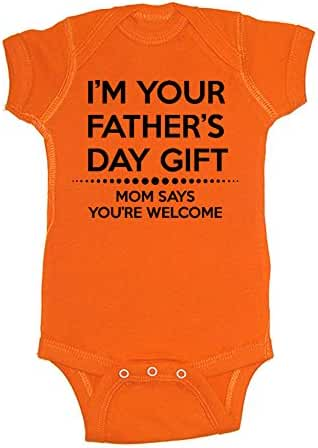 LOL Baby! I'm Your Father's Day Gift Mom Says You're Welcome Baby Bodysuit
