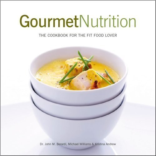 Gourmet Nutrition: The Cookbook for the Fit Food -