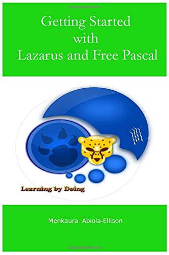 Read Online Getting Started with Lazarus and Free Pascal: Learning by doing pdf