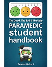 The Good, The Bad & The Ugly Paramedic Student Handbook