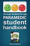 The Good, The Bad & The Ugly Paramedic Student