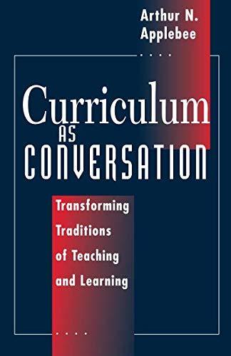 Curriculum as Conversation: Transforming Traditions of...