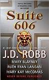 Download Suite 606 by J. D. Robb, Ruth Ryan Langan, Mary Kay McComas, Mary Blayney in PDF ePUB Free Online