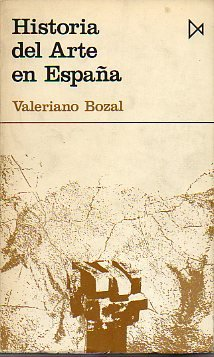 HISTORIA DEL ARTE EN ESPAÑA. 1ª edición.: Amazon.es: Bozal, Valeriano.: Libros